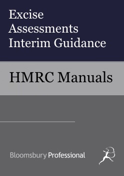 Excise Assessments Interim Guidance