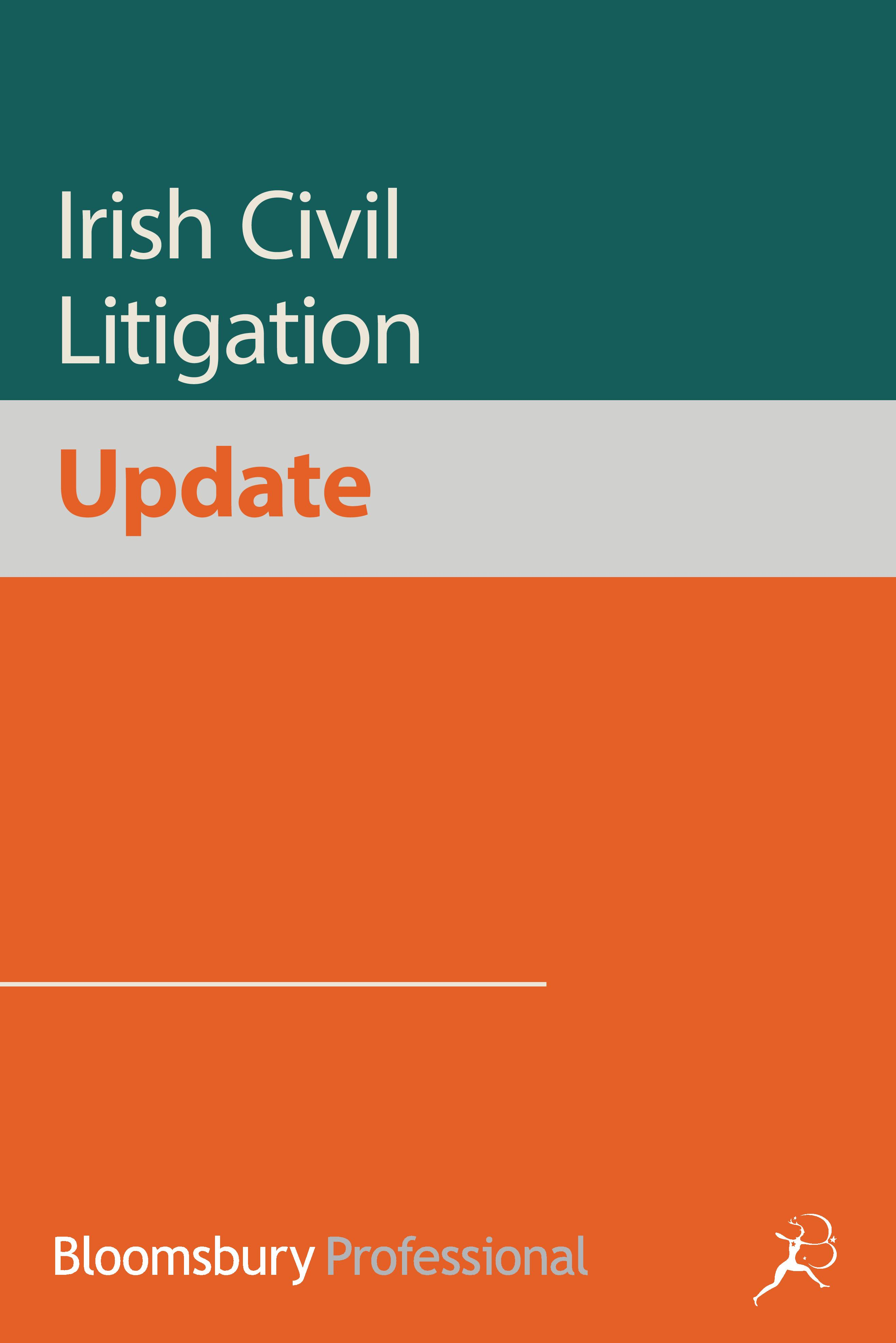 Irish Civil Litigation Update