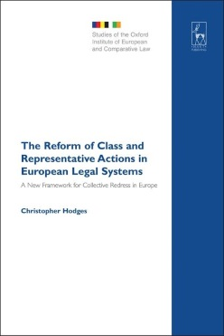 The Reform of Class and Representative Actions in European Legal Systems: A New Framework for Collective Redress in Europe