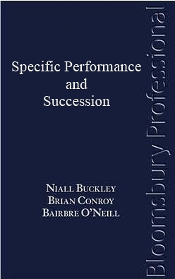Buckley, Conroy and O'Neill: Specific Performance and Succession