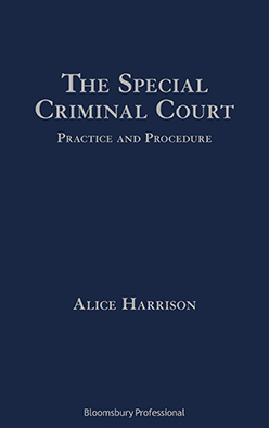 The Special Criminal Court: Practice and Procedure