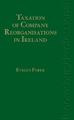Taxation of Company Reorganisations in Ireland