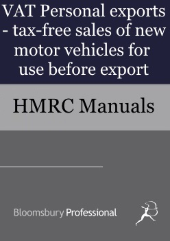VAT Personal exports - tax-free sales of new motor vehicles for use before export
