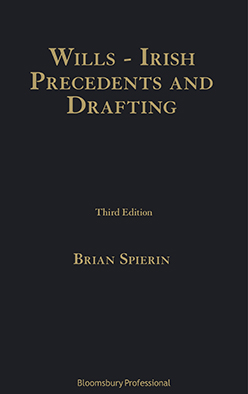 Wills, Irish Precedents and Drafting